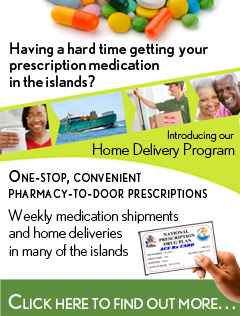Family Medicine Center Pharmacy can deliver your prescription drugs to you in many of the family islands.